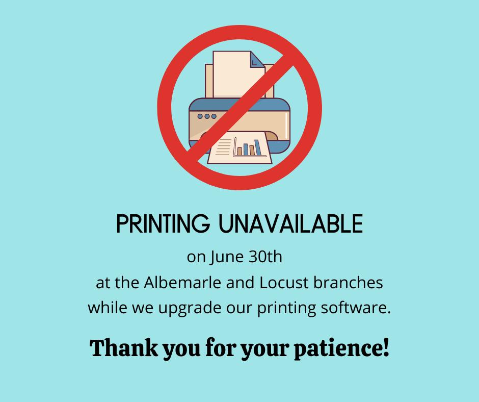 June 30th – Printing Unavailable